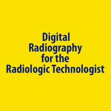 Digital Radiography for the Radiologic Technologist (Online)