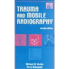 Trauma and Mobile Radiography (Mail) - Package Deal (Textbook & Post Test)